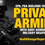 EPA-FDA-Building-Private-Armies-Military-Weapons